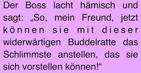 Witz des Tages: Chef will Störenfried loswerden