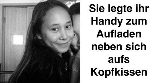 Warnung: 14 jähriges Mädchen stirbt durch Handy